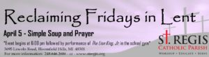 Re-Claiming Fridays of Lent: Simple Soup and Prayer @ St. Regis Parish